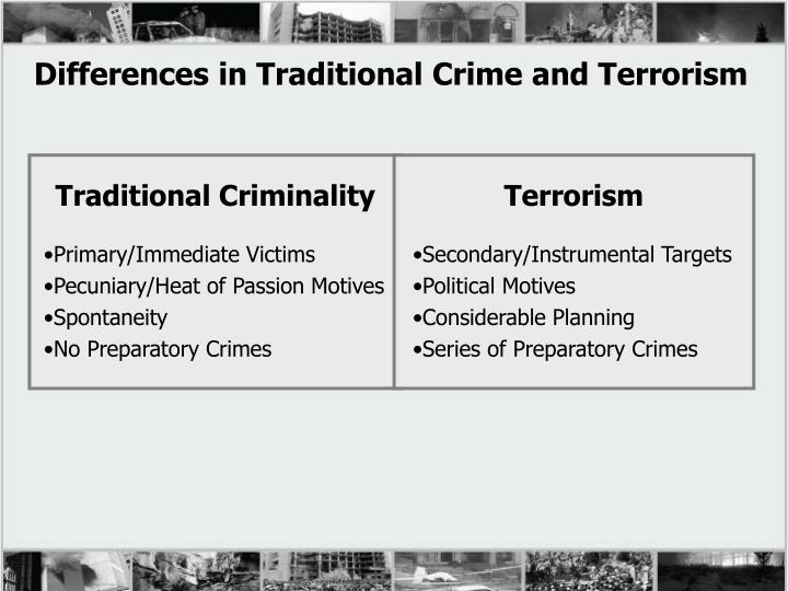 Differences in traditional crime and terrorism