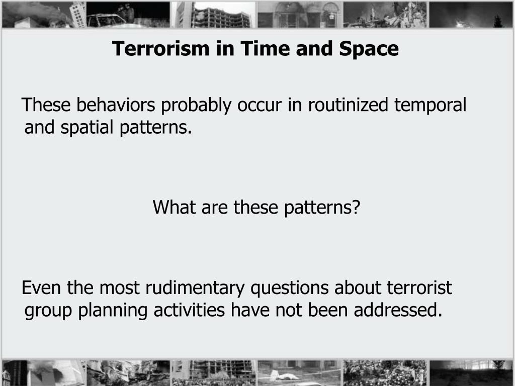 Terrorism in Time and Space