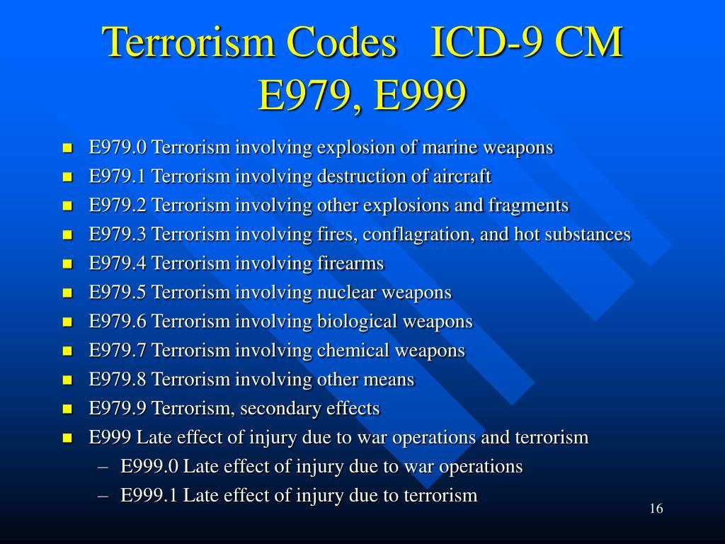 Terrorism Codes   ICD-9 CM E979, E999