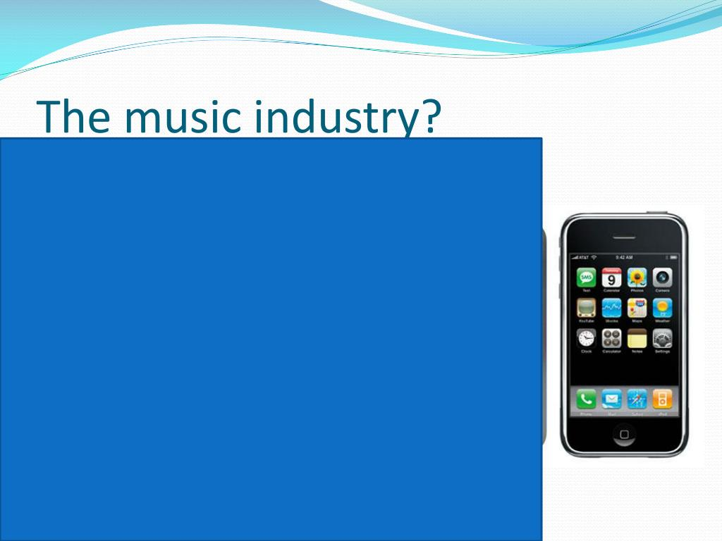 The music industry?