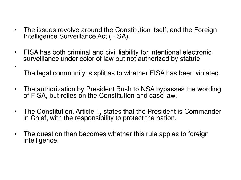The issues revolve around the Constitution itself, and the Foreign Intelligence Surveillance Act (FISA).