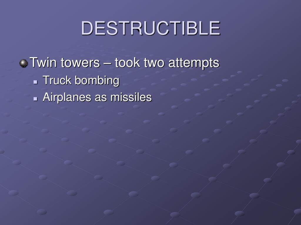 DESTRUCTIBLE