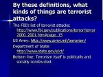 by these definitions what kinds of things are terrorist attacks
