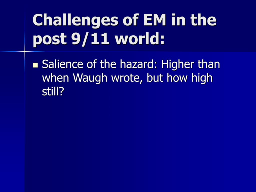 Challenges of EM in the post 9/11 world: