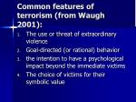 common features of terrorism from waugh 2001