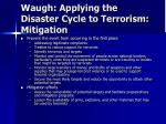waugh applying the disaster cycle to terrorism mitigation