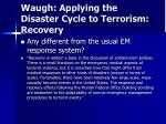 waugh applying the disaster cycle to terrorism recovery