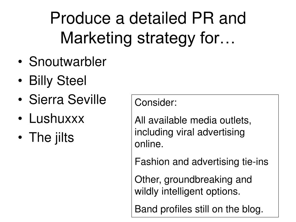 Produce a detailed PR and Marketing strategy for…