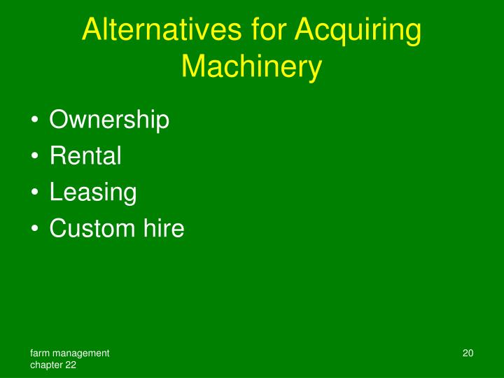 Alternatives for Acquiring Machinery