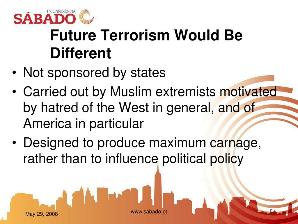 Future Terrorism Would Be Different