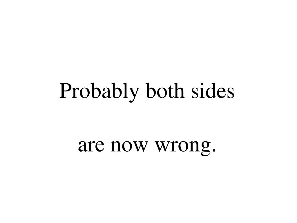 Probably both sides