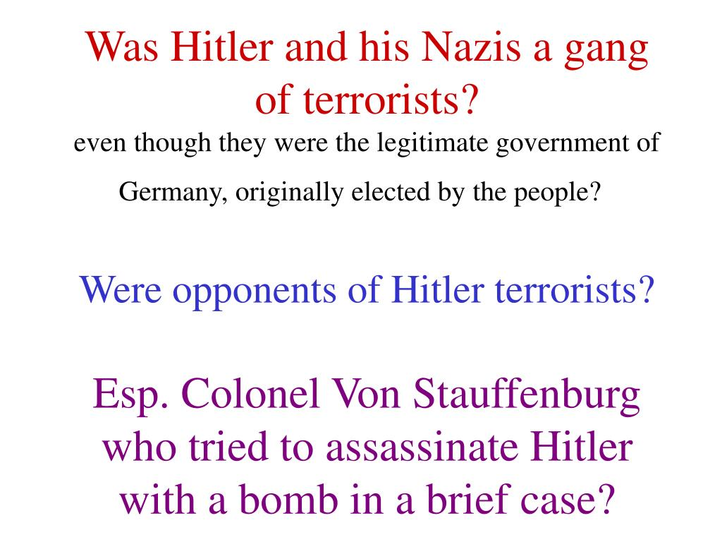 Was Hitler and his Nazis a gang of terrorists?
