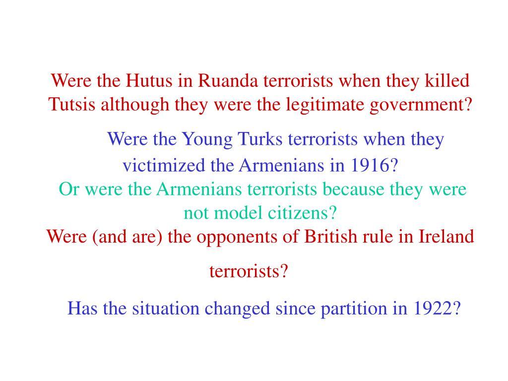 Were the Hutus in Ruanda terrorists when they killed Tutsis although they were the legitimate government?