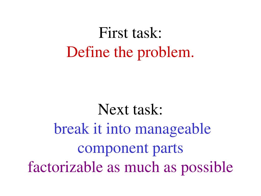 First task: