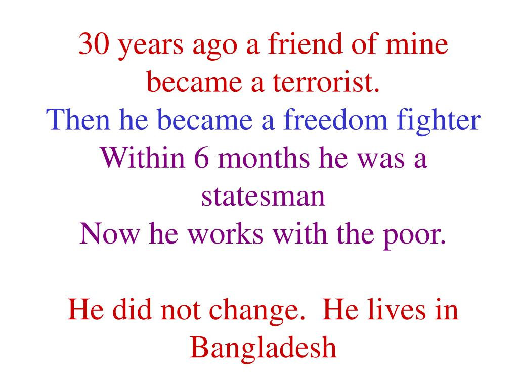 30 years ago a friend of mine became a terrorist.