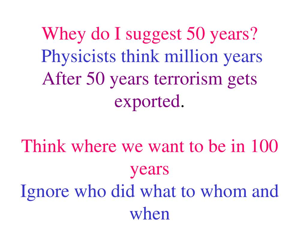 Whey do I suggest 50 years?