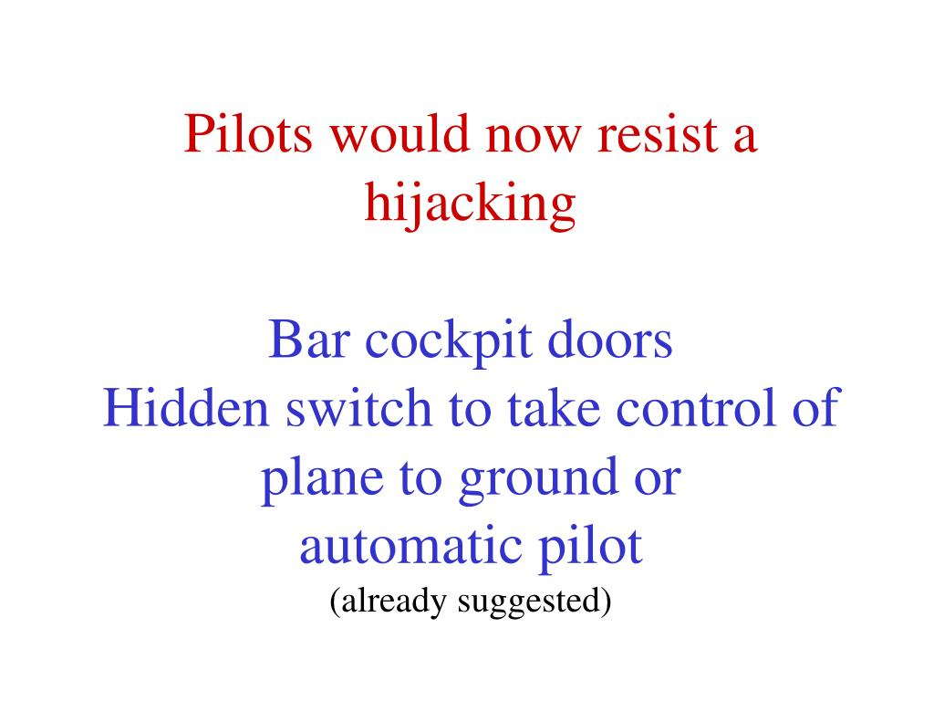 Pilots would now resist a hijacking