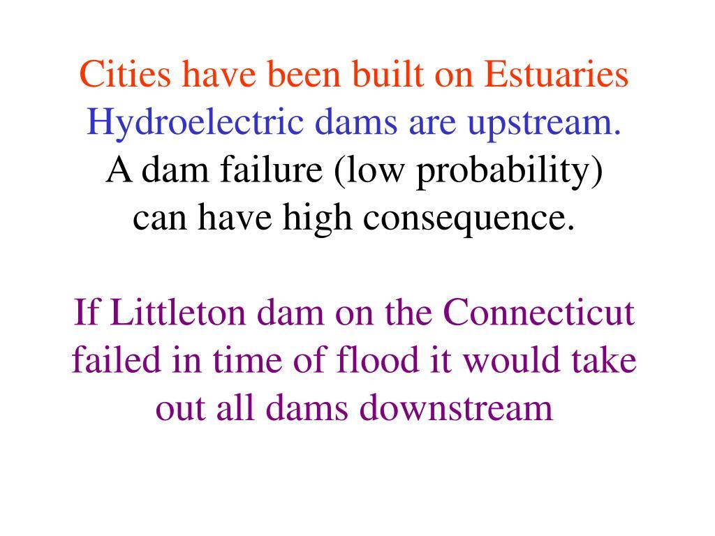 Cities have been built on Estuaries