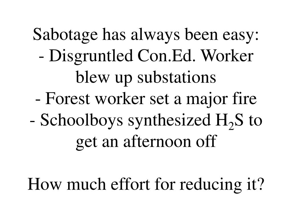 Sabotage has always been easy:
