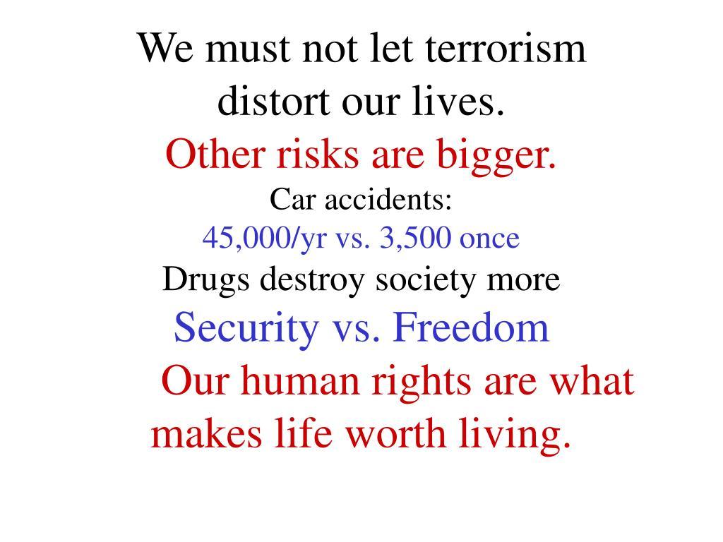 We must not let terrorism