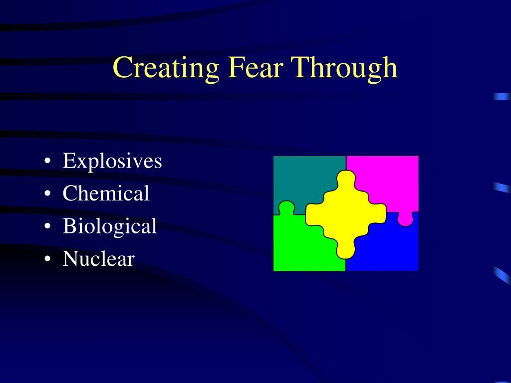 Creating Fear Through