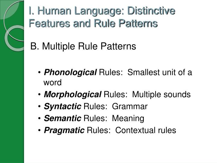 I. Human Language: Distinctive Features and Rule Patterns