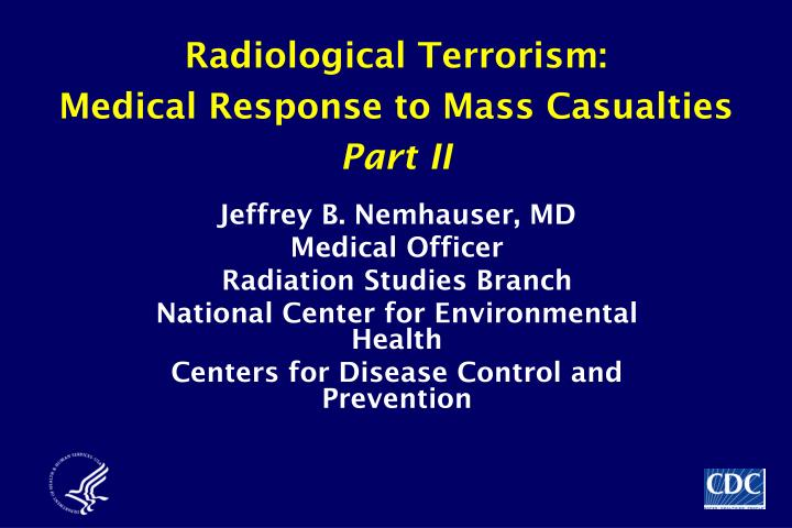 Radiological terrorism medical response to mass casualties part ii