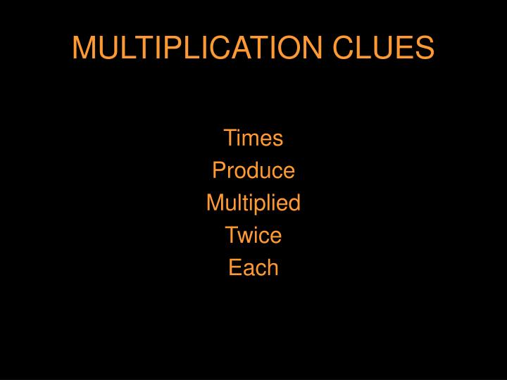 MULTIPLICATION CLUES