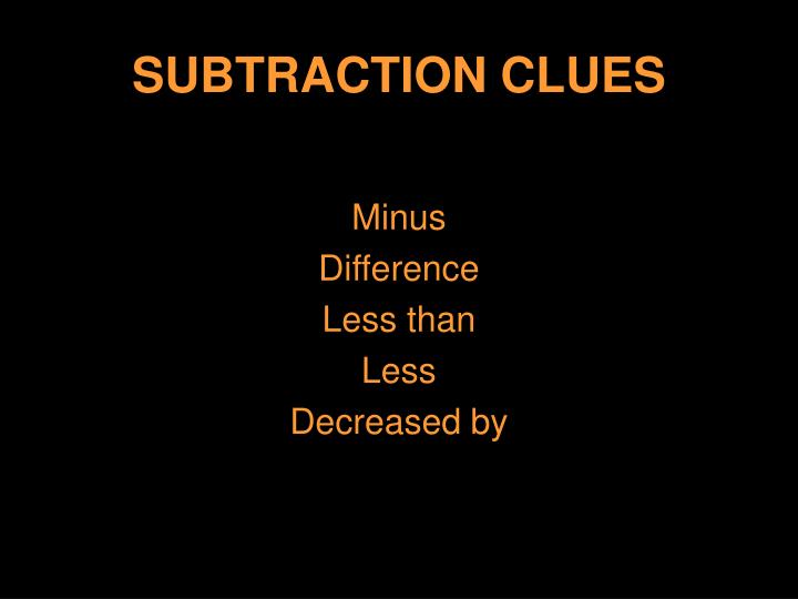 SUBTRACTION CLUES