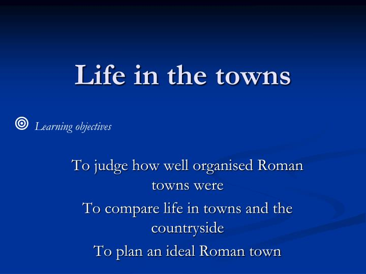 Life in the towns