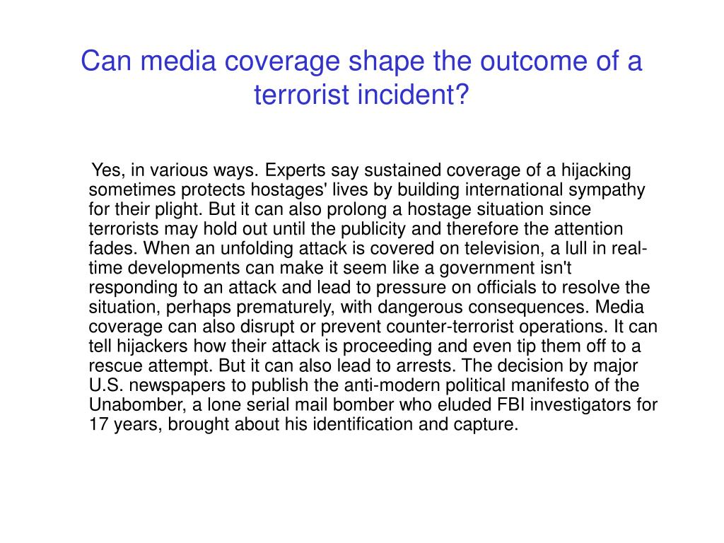 Can media coverage shape the outcome of a terrorist incident?