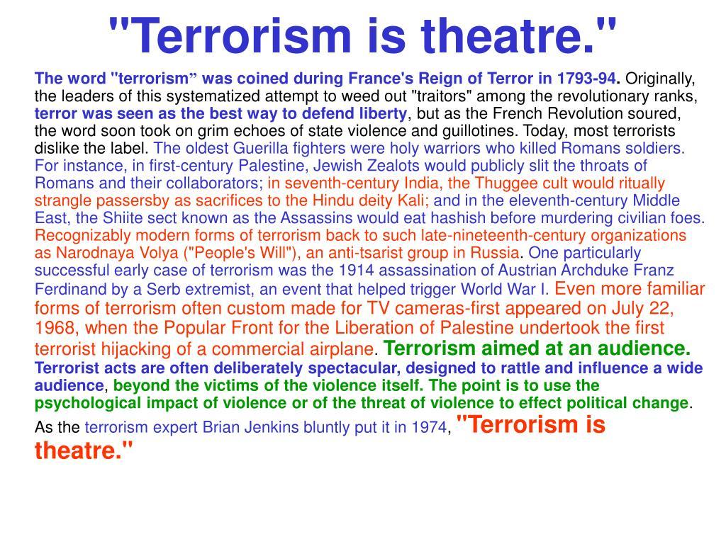 """Terrorism is theatre."""