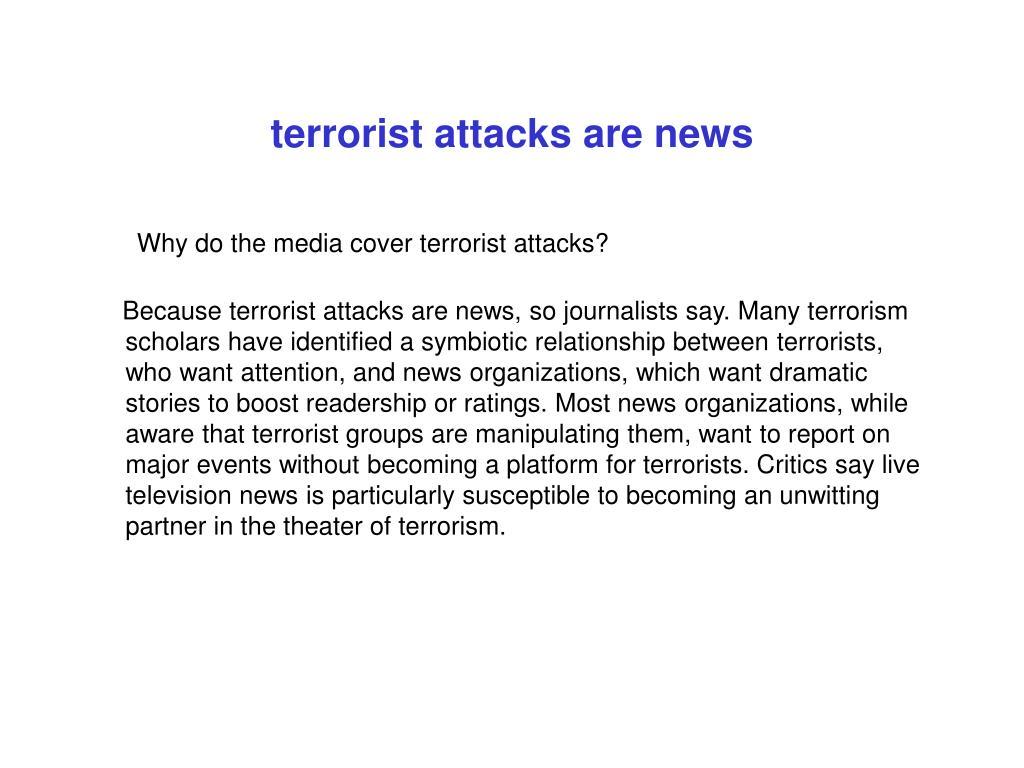 terrorist attacks are news
