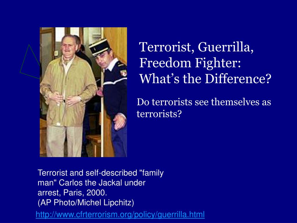 Terrorist, Guerrilla, Freedom Fighter: What's the Difference?