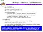 ideology cold war vs violent extremism