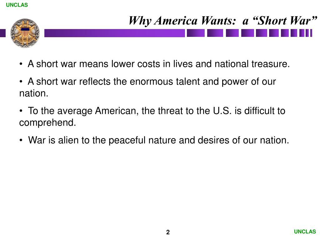 "Why America Wants:  a ""Short War"""