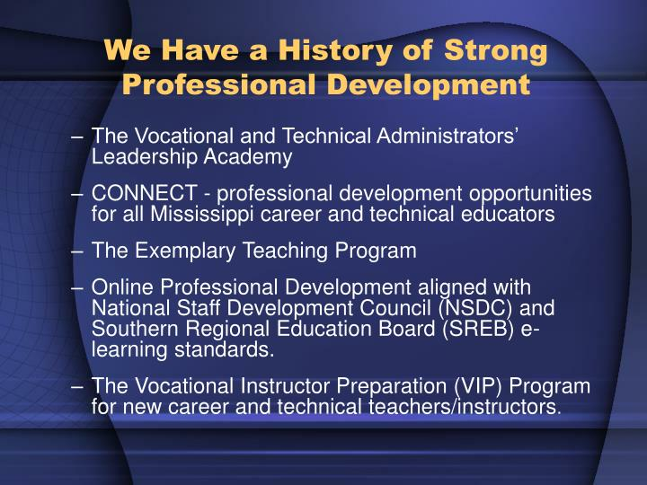 We Have a History of Strong Professional Development