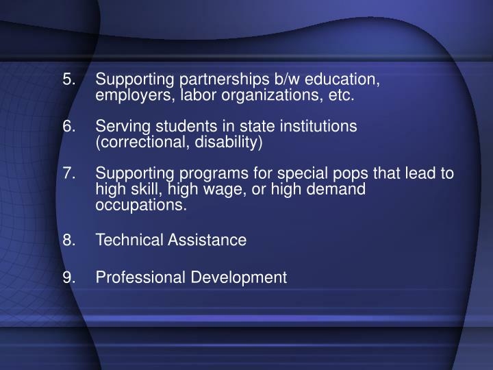 Supporting partnerships b/w education, employers, labor organizations, etc.