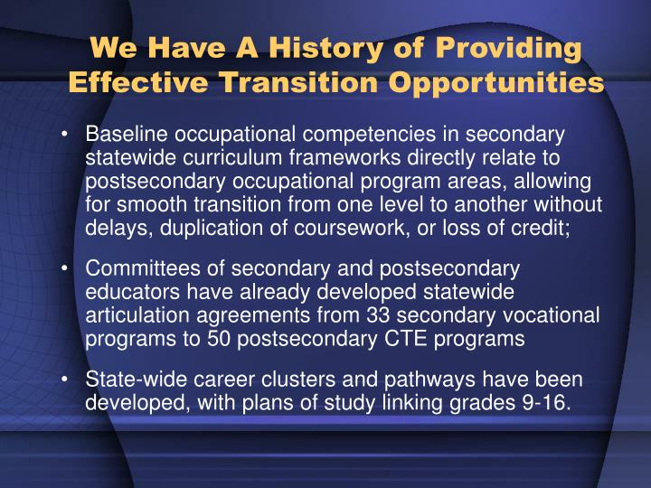 We Have A History of Providing Effective Transition Opportunities