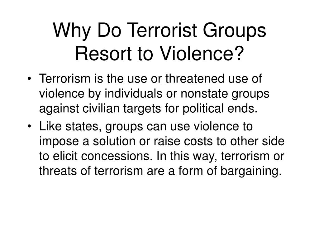 Why Do Terrorist Groups Resort to Violence?