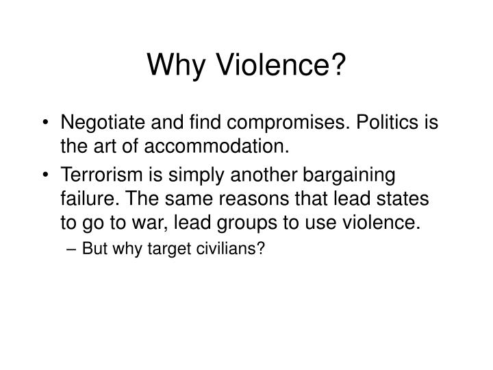 Why violence