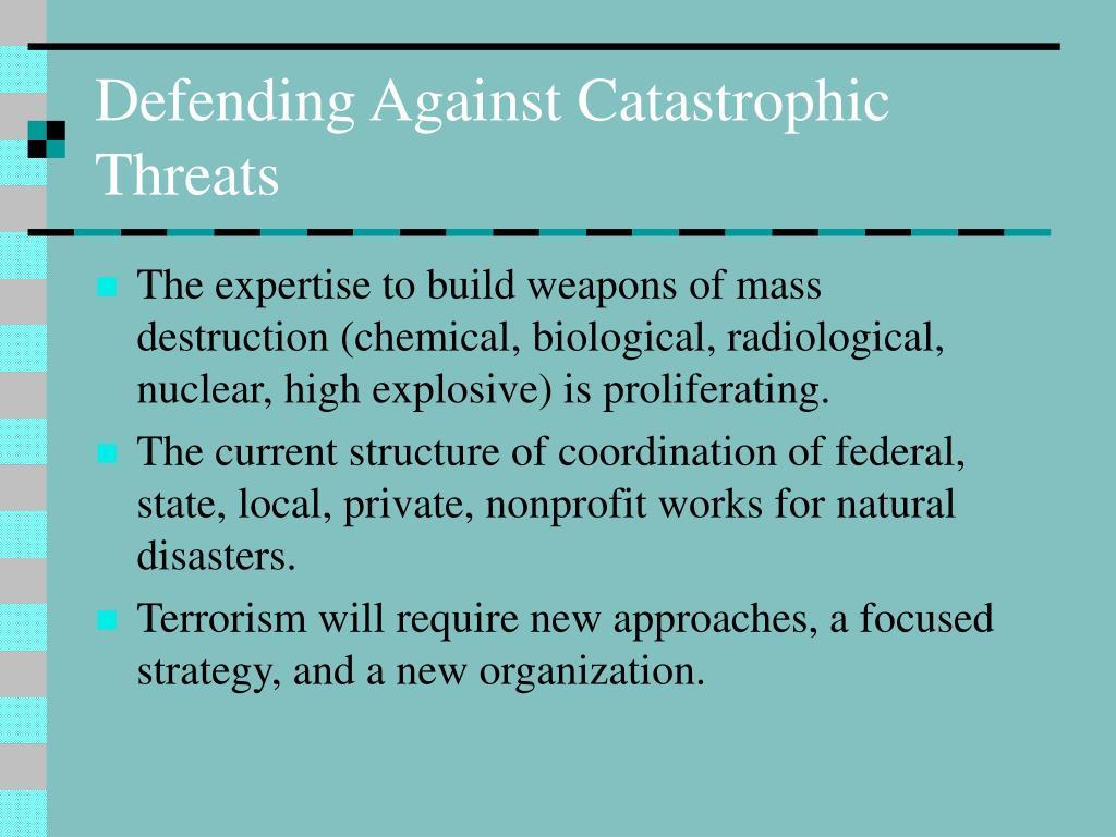 Defending Against Catastrophic Threats