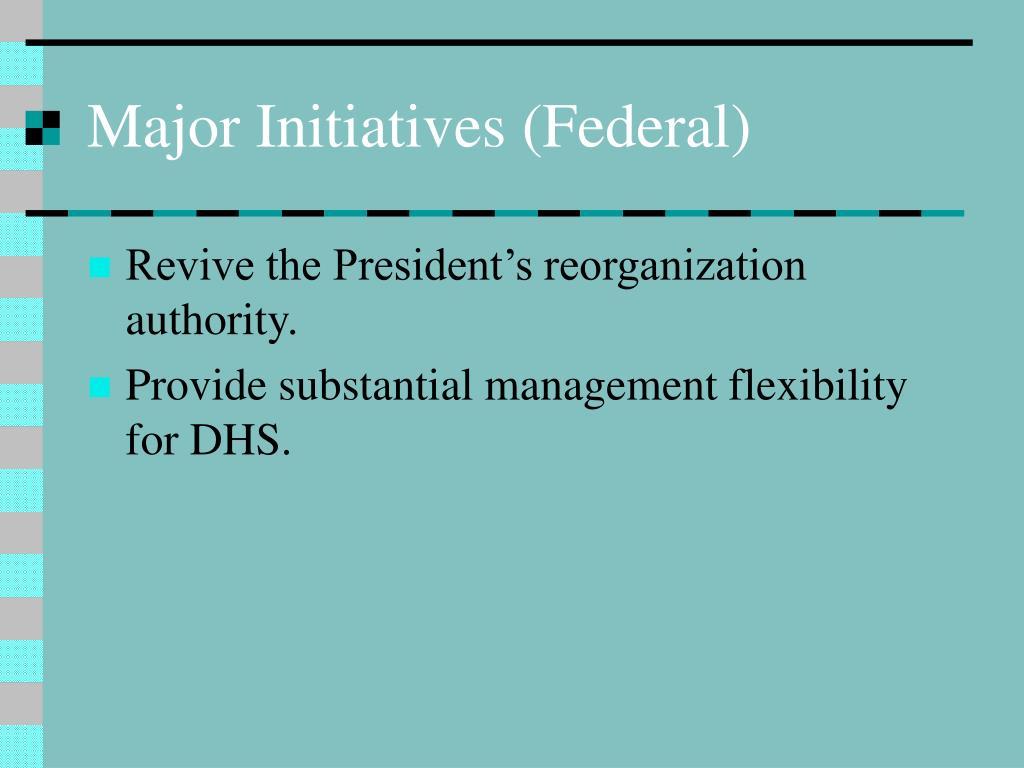 Major Initiatives (Federal)