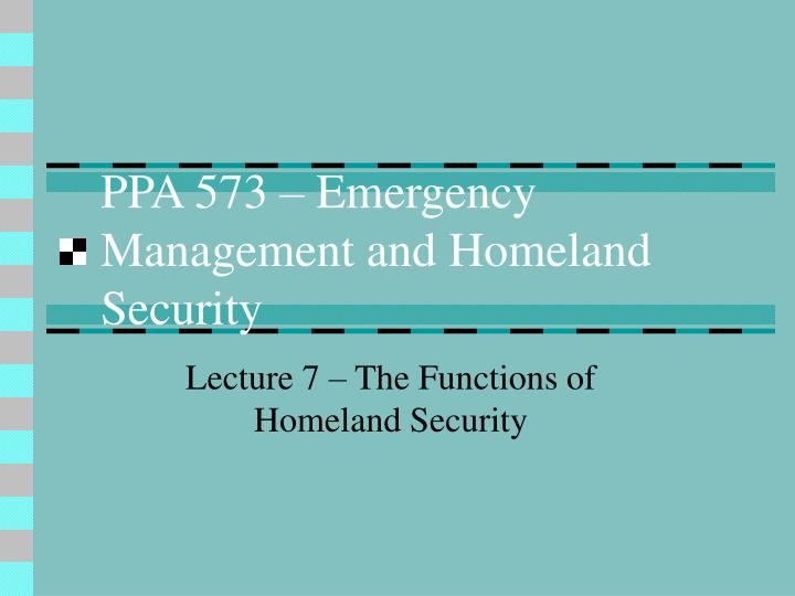 Ppa 573 emergency management and homeland security l.jpg