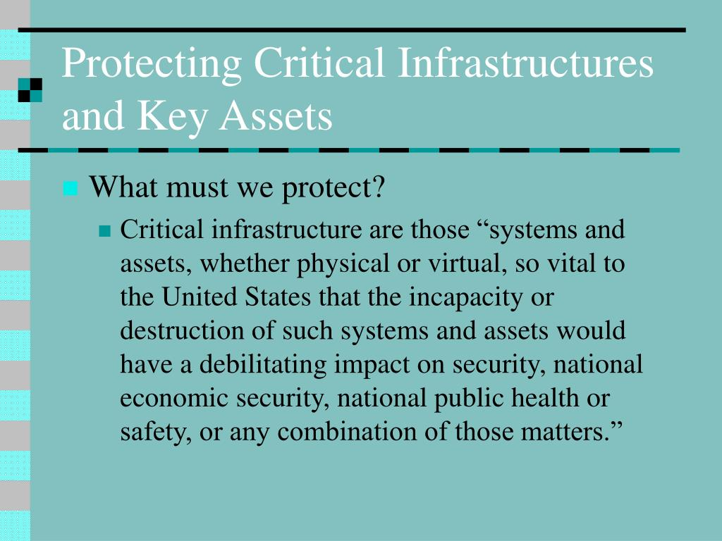 Protecting Critical Infrastructures and Key Assets