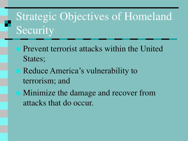 Strategic objectives of homeland security l.jpg