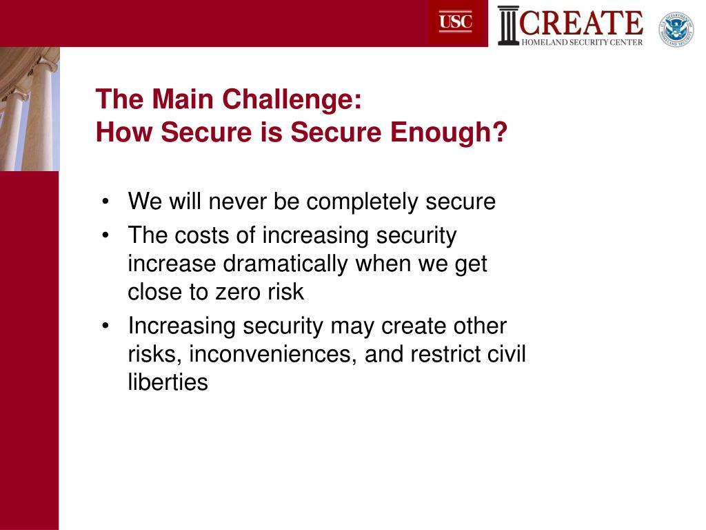 The Main Challenge: