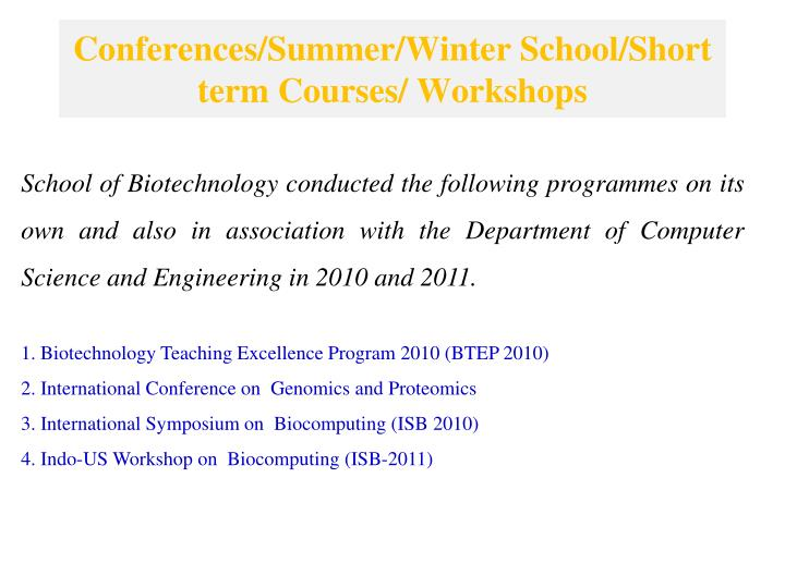 Conferences/Summer/Winter School/Short term Courses/ Workshops