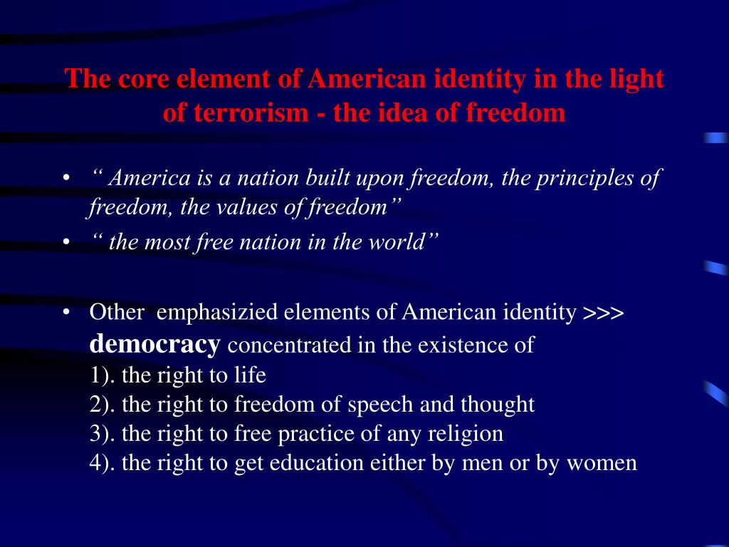 The core element of American identity in the light of terrorism - the idea of freedom