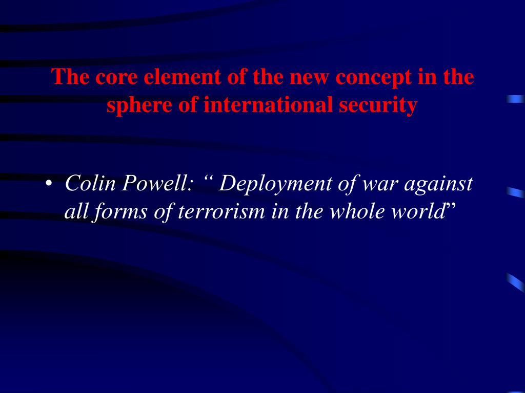 The core element of the new concept in the sphere of international security